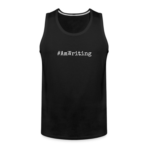 #AmWriting Gifts For Authors And Writers - Men's Premium Tank