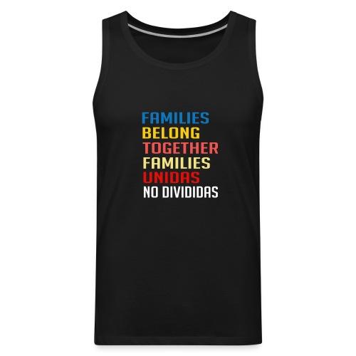 Families Belong Together Familias Unidas No Divid - Men's Premium Tank
