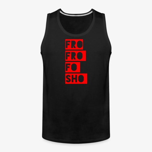 frofrofosho stacked - Men's Premium Tank
