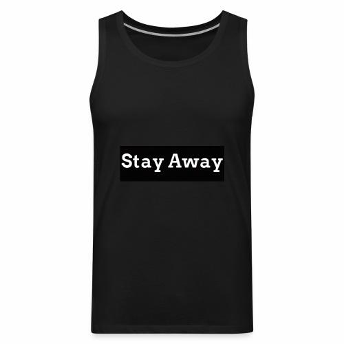 Stay Away - Men's Premium Tank