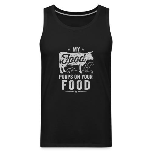 My Food Poops on Your Food - Men's Premium Tank
