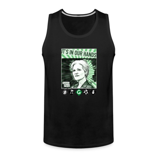 Its_In_Our_Hands-Jill_Stein-Green_Party - Men's Premium Tank