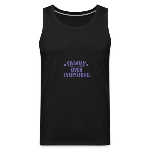 FAMILY OVER EVERYTHING - Men's Premium Tank