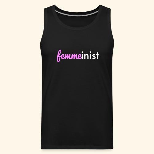 Femmeinist - For Femme Feminists - Men's Premium Tank