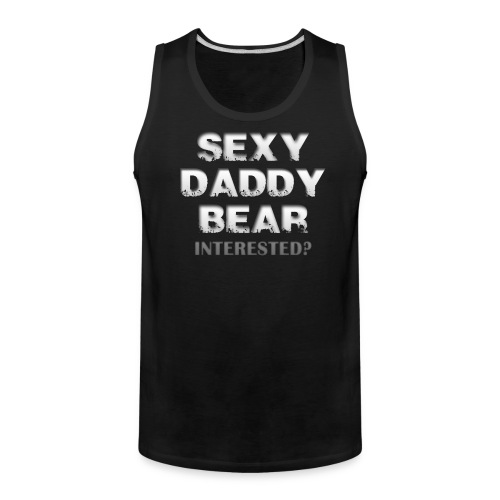 SEXY DADDY BEAR T-SHIRT - Men's Premium Tank