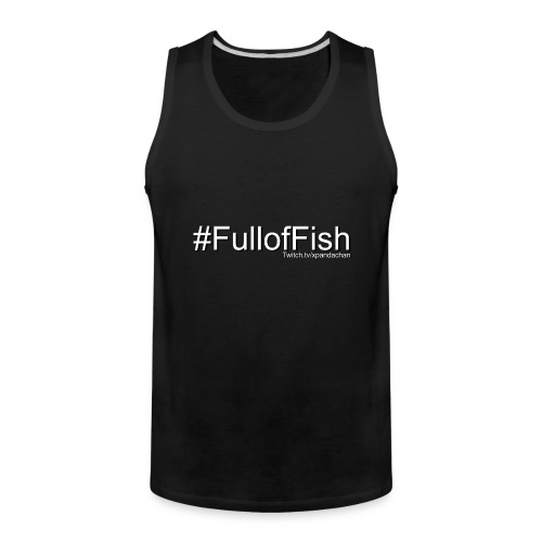 Full of Fish - Men's Premium Tank