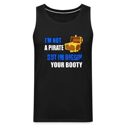 Pirate Digging Your Booty - Men's Premium Tank