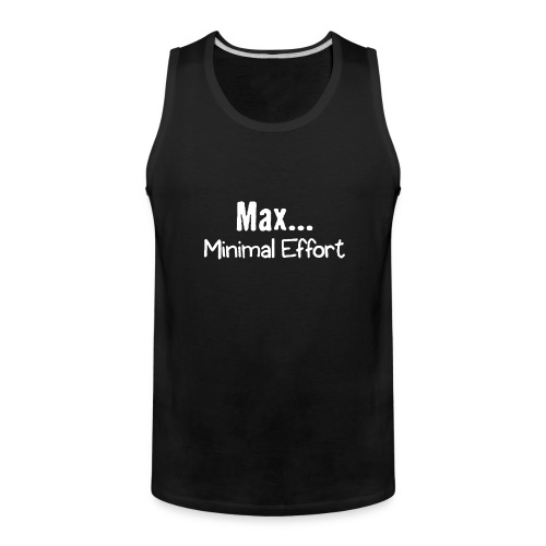 Minimal Effort - Men's Premium Tank
