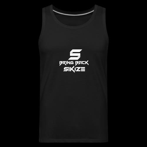 Bring back SiKiZe - Men's Premium Tank