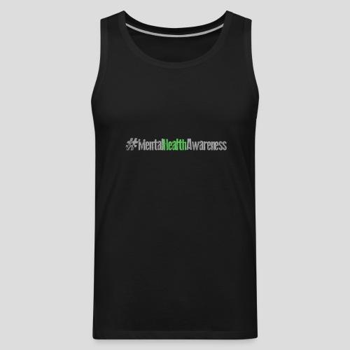 #MentalHealthAwareness - Men's Premium Tank