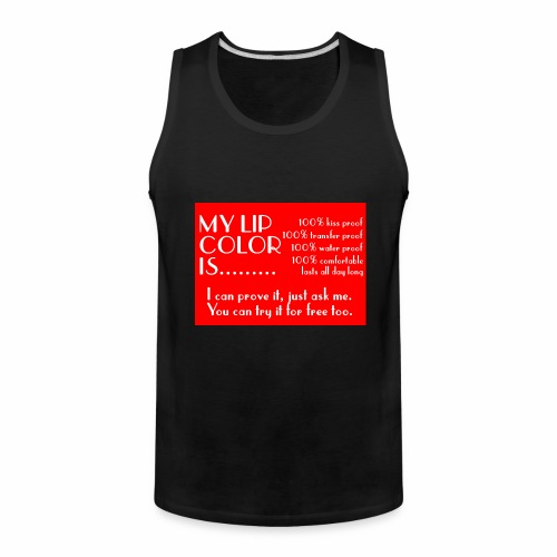 my lip color is..... - Men's Premium Tank