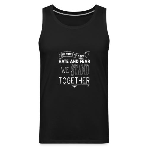 We Stand Together - Streetwear - Men's Premium Tank