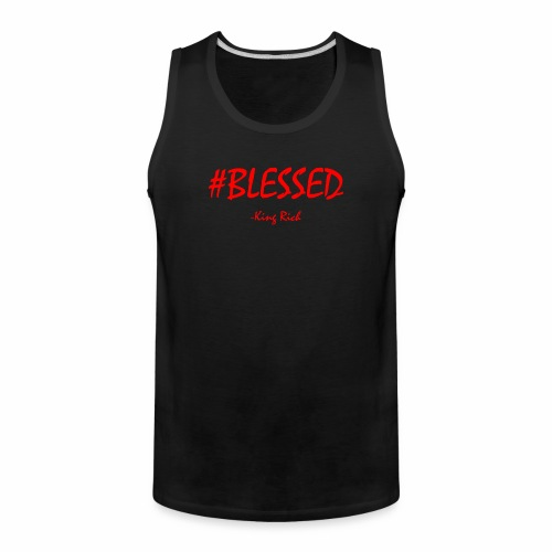 #BLESSED - King Rich - Men's Premium Tank
