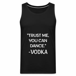 Vodka Quote white - Men's Premium Tank