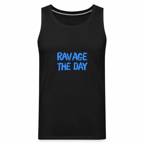 Ravage the Day - Men's Premium Tank