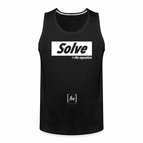 Solve the Equation [fbt] - Men's Premium Tank