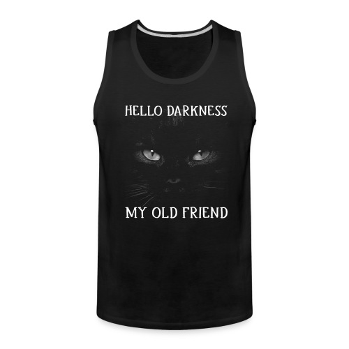 Hello Darkness My Old Friend Black Cat Halloween - Men's Premium Tank