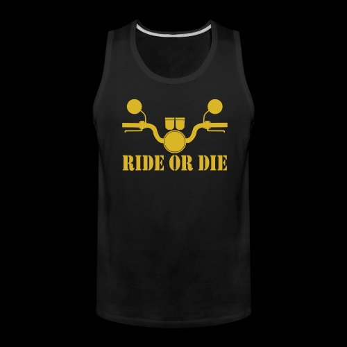 RIDE OR DIE - Men's Premium Tank