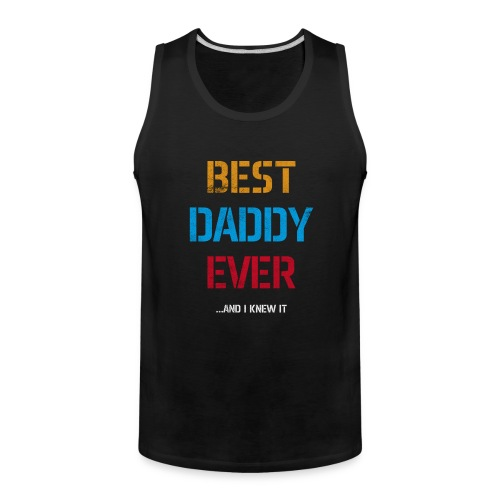 Best Dad Ever | Fathers Day Gifts | Gifts for Dad - Men's Premium Tank