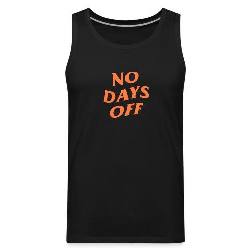 NO DAYS OFF - Men's Premium Tank