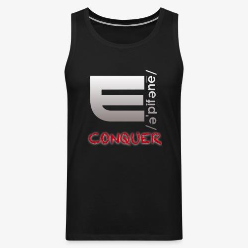 "EPIPHANY LIFESTYLE ""CONQUER"" - Men's Premium Tank"