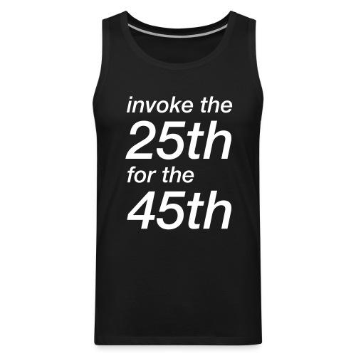 invoke the 25th for the 45th - Men's Premium Tank