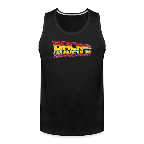 Back For The Insulin - Men's Premium Tank