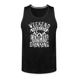 WEEKEND FORECAST CAMPING WITH A CHANCE OF DRINKIN - Men's Premium Tank