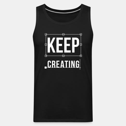 Keep Creating Graphic Design - Men's Premium Tank