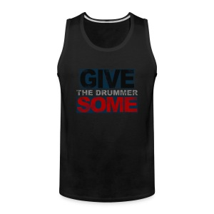 GIVE THE DRUMMER SOME - Men's Premium Tank