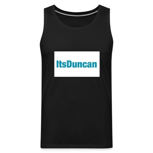 Its Duncan - Men's Premium Tank
