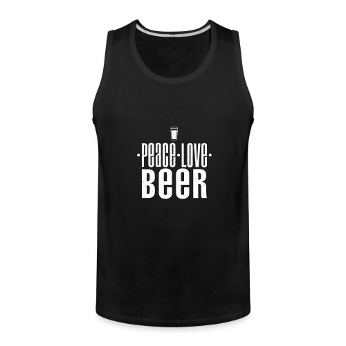 Peace Love Beer T SHIRT Drinking Party - Men's Premium Tank