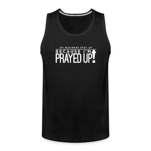 Prayed Up! - Men's Premium Tank