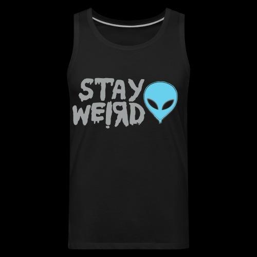 Stay Weird! Alien - Men's Premium Tank