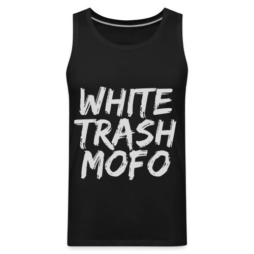 WHITE TRASH MOFO - Men's Premium Tank