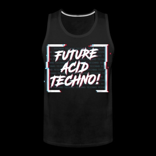 Future Acid Techno! - Men's Premium Tank
