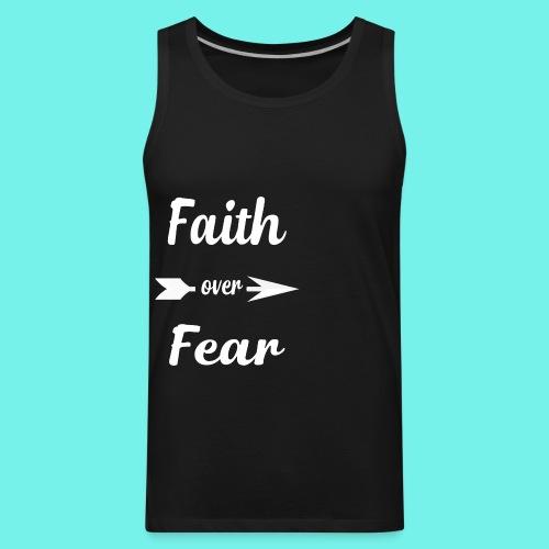 Faith Over Fear Shirt For Women, Faith Over Fear T - Men's Premium Tank