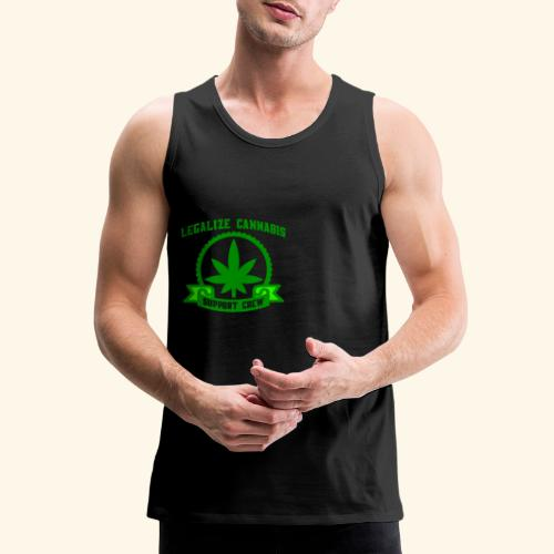 Legalize Cannabis - Support Crew - Real Weed Lover - Men's Premium Tank