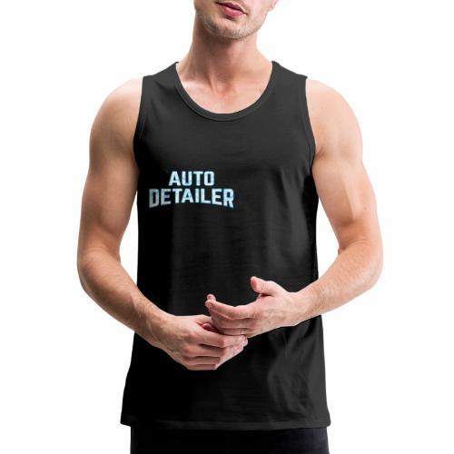 AUTO DETAILER SHIRT   CAR DETAILING - Men's Premium Tank
