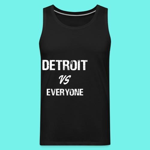 Detroit VS Everyone T-Shirt Funny Michigan Gift - Men's Premium Tank