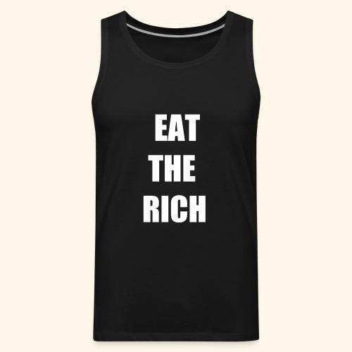 eat the rich wht - Men's Premium Tank