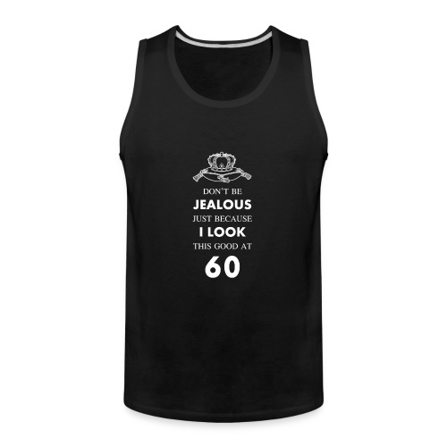 60 th birthday jealous at 60 crown design - Men's Premium Tank