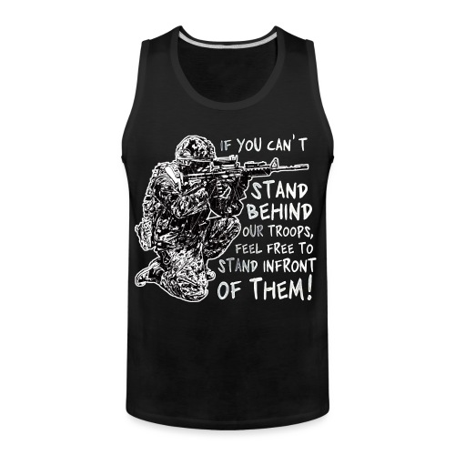 Stand Behind Our Troops Canadian Military - Men's Premium Tank
