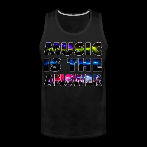 Music Is The Answer - Men's Premium Tank