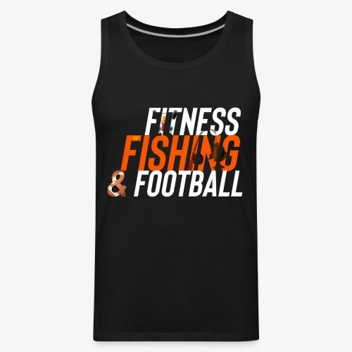 Fitness, Fishing & Football - Men's Premium Tank
