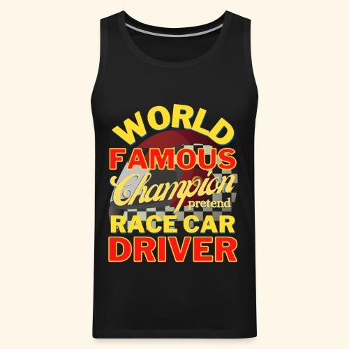 World Famous Champion pretend Race Car Driver - Men's Premium Tank