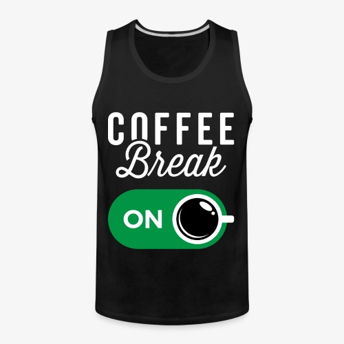 Coffee Break On - Men's Premium Tank
