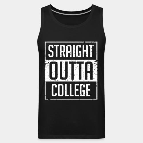 straight outta college - Men's Premium Tank