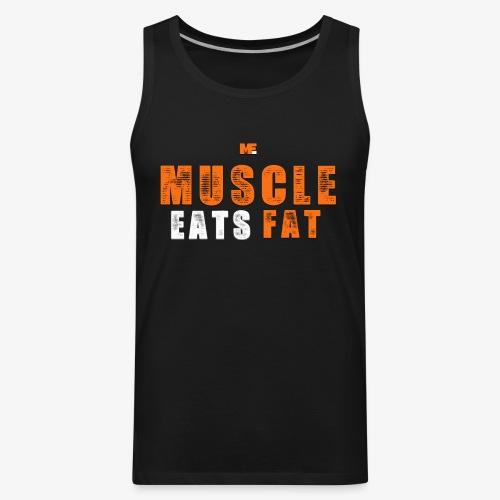 Muscle Eats Fat White Orange Edition - Men's Premium Tank