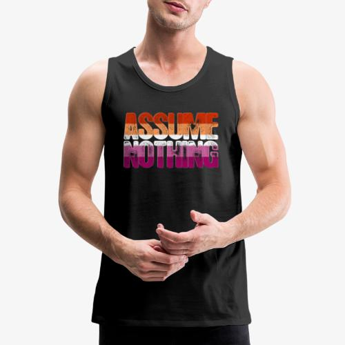 Assume Nothing Lesbian Pride - Men's Premium Tank